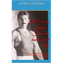 The Crown Jewels -  How to have Great Abs: A photo illustrated step by step course on how to have a flat muscular Abs (English Edition)