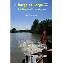 A Barge at Large II: Looking back, moving on: Volume 2