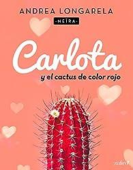 Carlota y el cactus de color rojo par Andrea Longarela