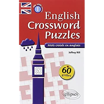 English Crossword Puzzles Level 1 Mots Croisés en Anglais 60 Grilles Niveau 1 A1-A2