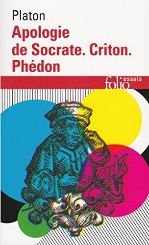 Apologie de Socrate - Criton - Phdon