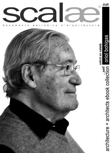 Oriol Bohigas ...per ell mateix · scalae: conversa - matisos - expressió (scalae architecture + architects ebook collection 1) (Catalan Edition)
