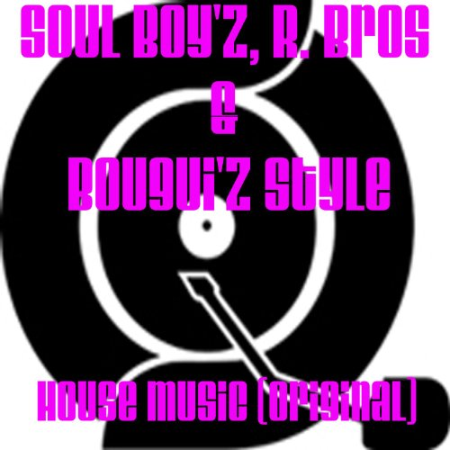 House music di r bros bougui 39 z style soul boy 39 z su for House music styles