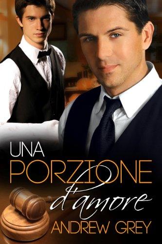 Andrew Grey - Un assaggio d'amore Vol. 2 - Una porzione d'amore (2013)