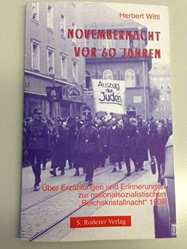 """Novembernacht vor 60 Jahren: Über Erzählungen und Erinnerungen zur nationalsozialistischen """"Reichskristallnacht"""" 1938"""