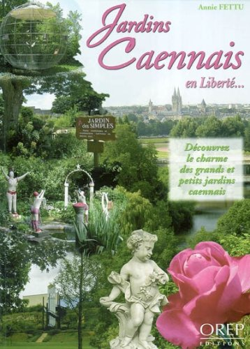 Jardins Caennais en Liberté... par Annie Fettu