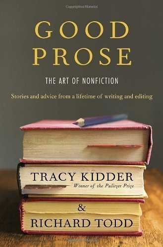 Good Prose: The Art of Nonfiction by Todd, Richard ( 2013 )
