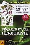Secrets d'une herboriste : 315 plantes médicinales, 100 maladies courantes, conseils de beauté, adresses utiles
