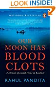 #9: Our Moon Has Blood Clots: A Memoir of a Lost Home in Kashmir