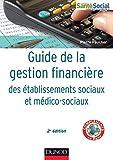 Guide de la gestion financière des établissements sociaux et médico-sociaux - 2e éd....