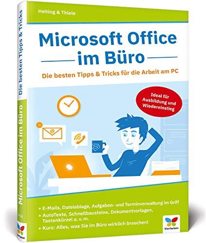 Büro: Die besten Tipps & Tricks für die Arbeit am PC. Für Word, Excel, PowerPoint, Outlook 2010 bis 2019 ()