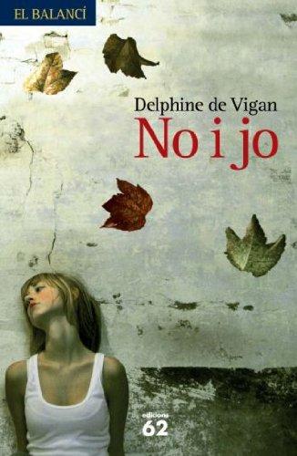 No i jo (Catalan Edition) por Delphine De Vigan