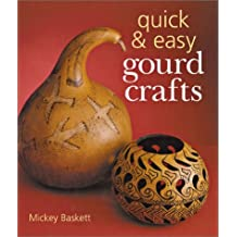 Quick & Easy Gourd Crafts by Mickey Baskett (2003-05-01)
