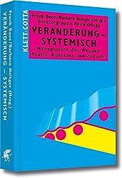 Veränderung - systemisch: Management des Wandels. Praxis, Konzepte und Zukunft