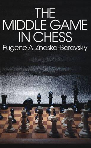 The Middle Game of Chess (Dover Chess)