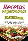 Recetas Vegetarianas Fáciles y Económicas: Más de 120 recetas vegetarianas saludables y exquisitas: Volume 5 (Recetas sabor inglés)