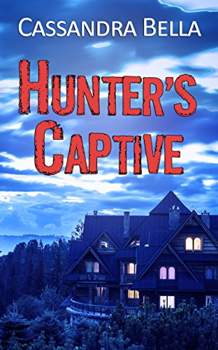 Hunter's Captive by [Bella, Cassandra]
