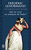Qui en veut au marquis de Sade ?: Une enquête de Mlle de Sade