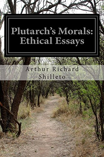 Plutarch's Morals: Ethical Essays