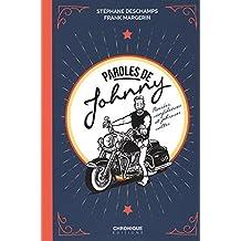 Parole de Johnny ! Pensées, confidences et phrases cultes de Johnny Hallyday