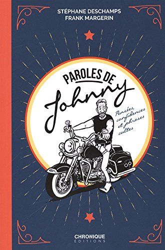 Parole de Johnny ! Pensées, confidences et phrases cultes de Johnny Hallyday