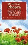 Les sept lois spirituelles du succès - Demandez le bonheur et vous le recevrez