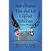 The Adventures of Tim and Lil and the Legend of the Siberian Crystal Wolox (English Edition)