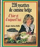 220 recettes de cuisine belge d'hier et d'aujourd'hui
