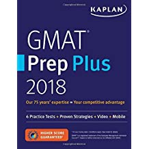 GMAT Prep Plus 2018: 6 Practice Tests + Proven Strategies + Online + Video + Mobile (Kaplan Test Prep) (English Edition)