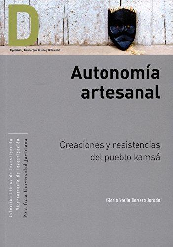Autonomía artesanal: Creaciones y resistencias del pueblo kamsá (Colección Libros de Investigación Vicerrectoría de Investigación nº 1)