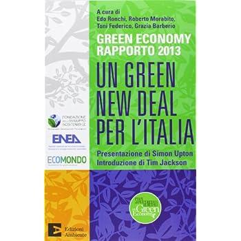 Un Green New Deal Per L'italia. Green Economy Rapporto 2013