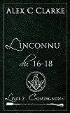 L'inconnu du 16-18 - Livre 2 : Compagnon(s)