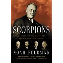 Scorpions: The Battles and Triumphs of FDR's Great Supreme Court Justices (English Edition)