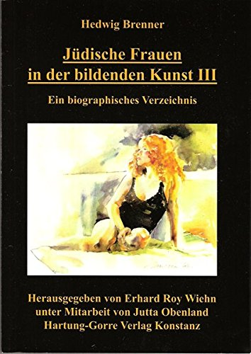 Jüdische Frauen in der bildenden Kunst / Jüdische Frauen in der bildenden Kunst III: Ein...