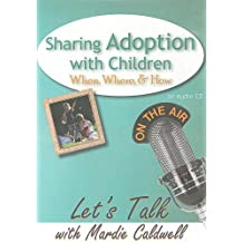 Sharing Adoption with Children: When, Where, & How (Let's Talk (American Carriage House))