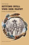 Sitting Bull und der Papst: Kurioses aus päpstlichen Gefilden -