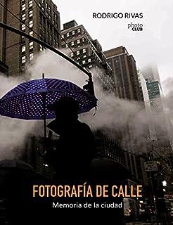 Fotografía de calle. Memoria de la ciudad (Photoclub) (8441538891) | Amazon Products