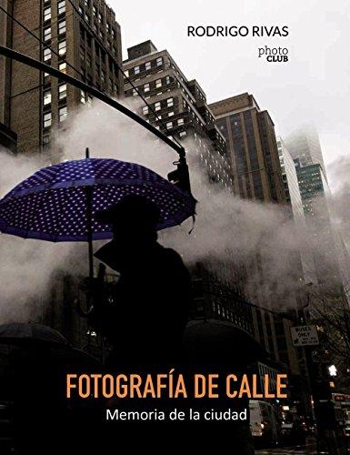 Fotografía de calle. Memoria de la ciudad (Photoclub) por Rodrigo Rivas