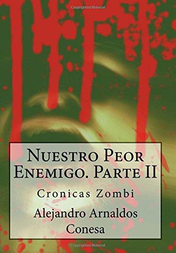 Crónicas Zombi: Nuestro Peor Enemigo II: Volume 9 por Alejandro Arnaldos Conesa