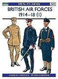 British Air Forces 1914-18 (1): 1914-18 v. 1 (Men-at-Arms)