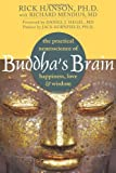 By Richard Mendius Buddha's Brain The Practical Neuroscience of Happiness, Love, and Wisdom by Mendius, Richard ( Author ) ON Nov-05-2009, Paperback