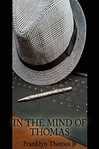 In The Mind Of Thomas: A Book Of Short Stories