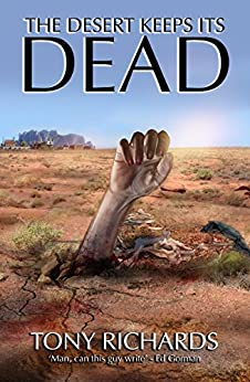 The Desert Keeps Its Dead by [Richards, Tony]