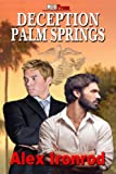 Deception Palm Springs by Alex Ironrod front cover