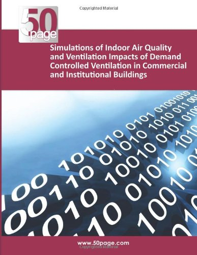 Simulations of Indoor Air Quality and Ventilation Impacts of Demand Controlled Ventilation in Commercial and Institutional Buildings