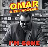 Songtexte von Omar & The Howlers - I'm Gone