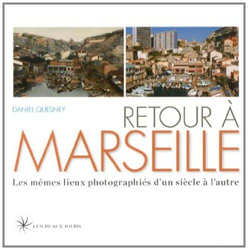 Retour à Marseille par Daniel Quesney