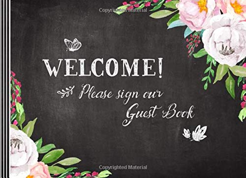 Welcome Guest Book: Floral Sign In Guestbook For Home Visitors, Guesthouse, Vacation Rental Cabin Lodge B&B, Bridal Party, Anniversary, Wedding, Baby Shower - Blank Memory Celebration Keepsake Journal Lodge Utensil