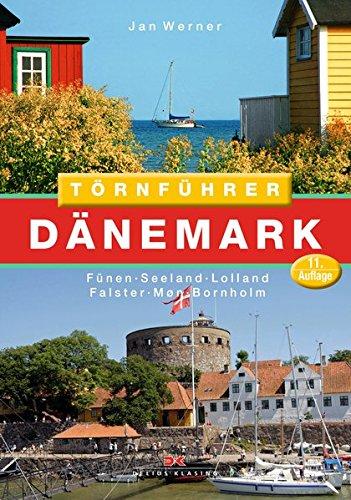 Törnführer Dänemark 2: Fünen - Seeland - Lolland - Falster - Møn - Bornholm
