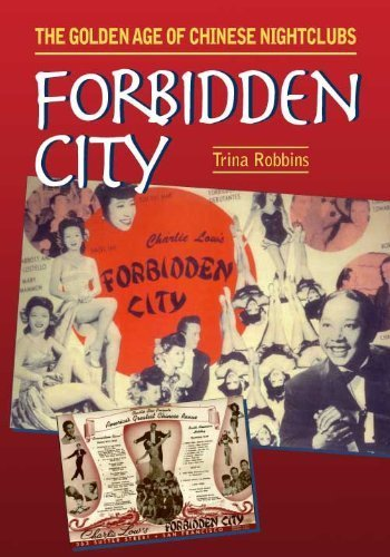 Forbidden City: The Golden Age of Chinese Nightclubs (The Hampton Press Communication Series) by Trina Robbins (2009) Paperback